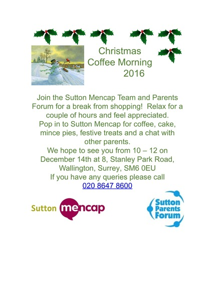 Sutton Mencap and Sutton Parents Forum Christmas coffee morning Poster